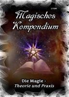 Magisches Kompendium   Magie   Theorie und Praxis PDF