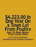 $4,223.00 in One Year on a Town Lot from Poultry