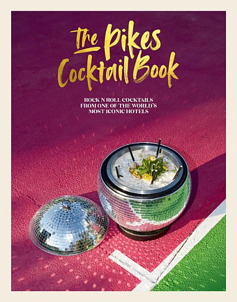 Download The Pikes Cocktail Book Book