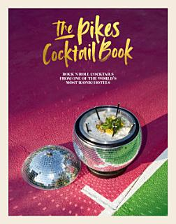 The Pikes Cocktail Book Book
