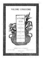 Atsume gusa: pour servir à la connaissance de l'Extrême Orient, Volume5