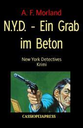N.Y.D. - Ein Grab im Beton: New York Detectives