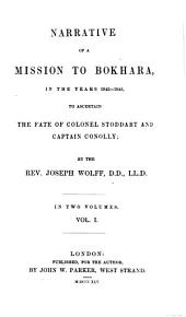 Narrative of a Mission to Bokhara, in the Years 1843-1845: To Ascertain the Fate of Colonel Stoddart and Captain Conolly, Volume 1