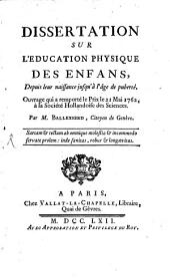 Dissertation sur l'education physique des enfans, depuis leur naissance jusqu'à l'âge de puberté