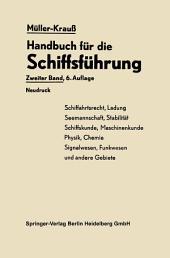 Handbuch für die Schiffsführung: Schiffahrtsrecht, Ladung, Seemannschaft, Stabilität Signal- und Funkwesen und andere Gebiete, Ausgabe 6