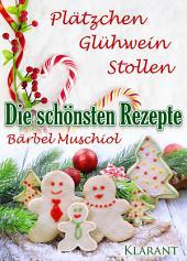 Die schönsten Weihnachtsrezepte: Plätzchen, Glühwein, Stollen.