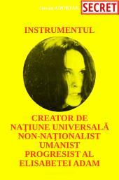 Instrumentul creator de națiune universală non-naționalist umanist progresist al Elisabetei Adam