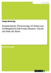 Kommentierte Übersetzung, 10 Zeilen aus Lieblingsbuch: Erik Fosnes Hansen - Choral am Ende der Reise