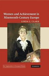 Women And Achievement In Nineteenth Century Europe Book PDF