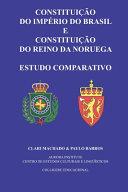 Constitui    o do Imp  rio do Brasil e Constitui    o do Reino da Noruega PDF