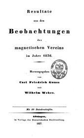 Resultate aus den Beobachtungen des magnetischen Vereins im Jahre 1836-1841: Atlas des Erdmagnetismus nach den Elementen der Theorie entworfen