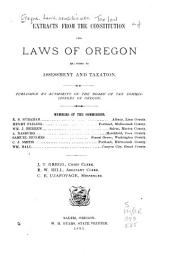 Extracts from the Constitution and Laws of Oregon Relating to Assessment and Taxation, Published by Authority of the Board of Tax Commissioners of Oregon
