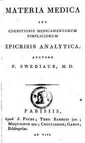 Materia medica seu cognitionis medicamentorum simpliciorum epicrisis analytica