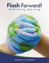 Flash Forward!: Rethinking Learning