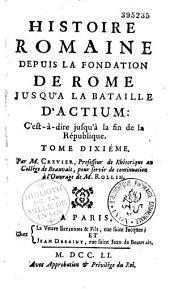 Histoire romaine, depuis la fondation de Rome jusqu'à la bataille d'Actium, c'est-à-dire jusqu'à la fin de la République: Volume12