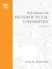 Advances in Heterocyclic Chemistry: Volume 76