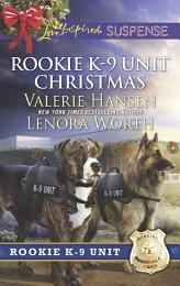 Rookie K-9 Unit Christmas: Surviving Christmas (Rookie K-9 Unit) / Holiday High Alert (Rookie K-9 Unit) (Mills & Boon Love Inspired Suspense)