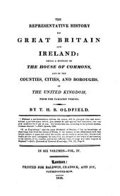 The Representative History of Great Britain and Ireland: Being a History of the House of Commons, and of the Counties, Cities, and Boroughs of the United Kingdom, from the Earliest Period : in Six Volumes. History of the Counties, cities, and boroughs ; v. 2, Volume 4