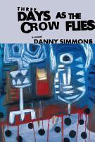 Three Days As the Crow Flies PDF