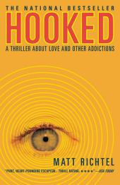 Hooked: A Thriller About Love and Other Addictions