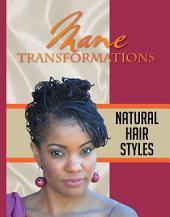 Mane Transformations: Natural Hair Styles