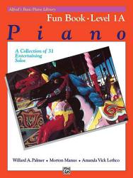 Alfred's Basic Piano Library Fun Book Level 1A