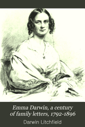 Emma Darwin, a century of family letters, 1792-1896: Volume 1
