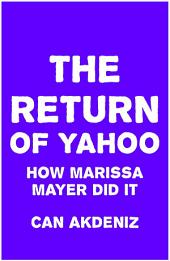 The Return of Yahoo: How Marissa Mayer Did It