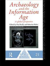 Archaeology and the Information Age PDF