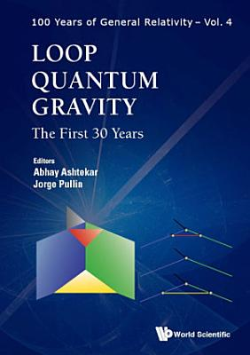 Loop Quantum Gravity  The First 30 Years PDF