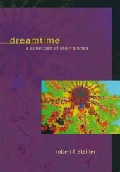 Dreamtime: A Collection of Short Stories