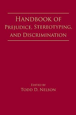 Handbook of Prejudice  Stereotyping  and Discrimination