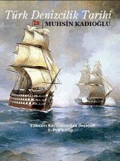 Türk Denizcilik Tarihi: Turkish Maritime History