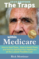 The Traps Within Medicare   2019 Edition Book