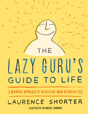 The Lazy Guru s Guide to Life
