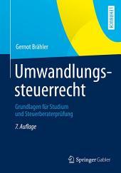 Umwandlungssteuerrecht: Grundlagen für Studium und Steuerberaterprüfung, Ausgabe 7