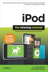 iPod: The Missing Manual: The Missing Manual, Edition 8