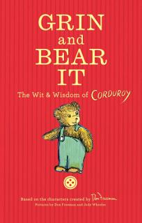 Grin and Bear It  The Wit   Wisdom of Corduroy Book