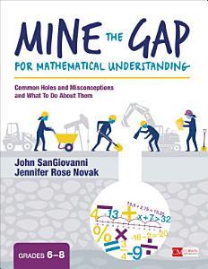 Mine the Gap for Mathematical Understanding  Grades 6 8 PDF