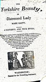 The Yorkshire Beauty, Or Distressed Lady Made Happy. [A Chap-book.]
