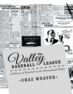 The Valley Baseball League: A History of Baseball In the Shenandoah Valley