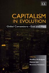 Capitalism in Evolution: Global Contentions--East and West