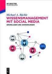 Wissensmanagement mit Social Media: Grundlagen und Anwendungen