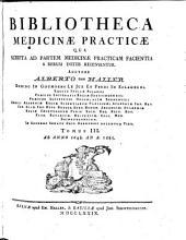 Bibliotheca medicinae practicae: qua scripta ad partem medicinae practicam facienta a rerum initiis ad a 1775 recensentur, Volume 3