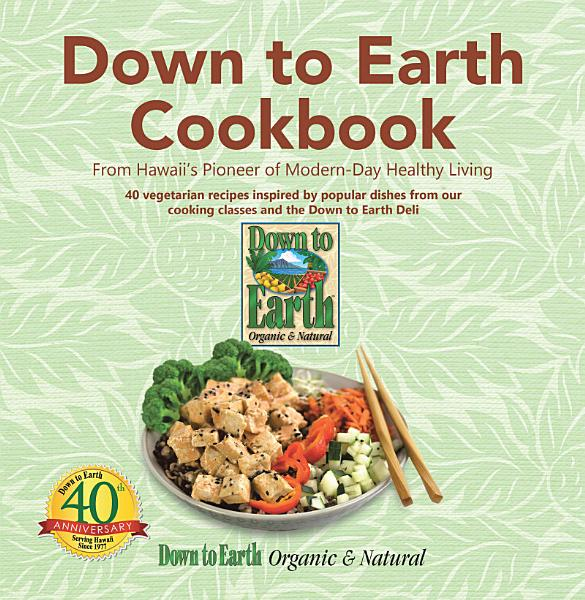 Download Down to Earth Cookbook Book