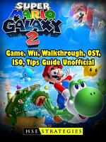 Super Mario Galaxy 2 Game, Wii, Walkthrough, OST, ISO, Tips Guide Unofficial
