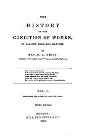 The History of the Condition of Women in Various Ages and Nations ...
