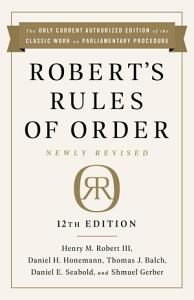 Robert s Rules of Order Newly Revised  12th edition Book