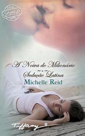 A noiva do milionário-Sedução latina