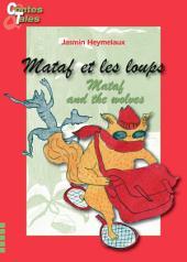 Mataf et les loups/Mataf and the wolves: Une histoire en français et en anglais pour enfants